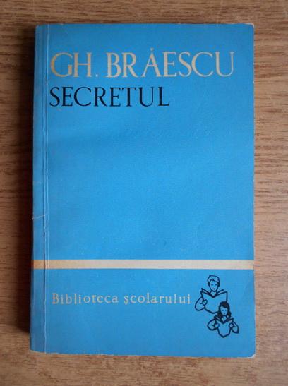 Anticariat: Gh. Braescu - Secretul