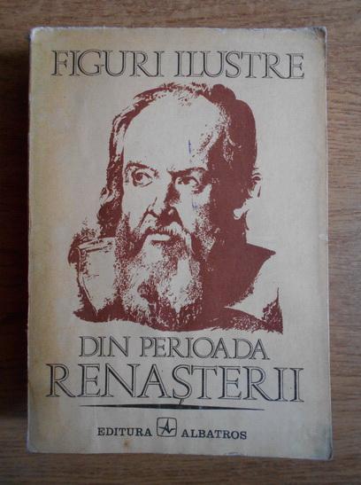 Anticariat: Mihai Gh. Andries - Figuri ilustre din perioada Renasterii