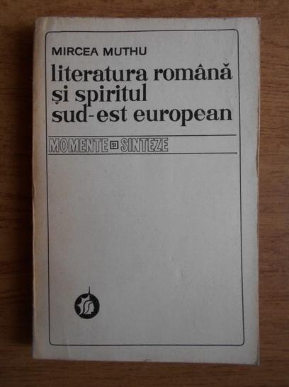 Anticariat: Mircea Muthu - Literatura romana si spiritul sud-est european