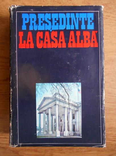 Anticariat: Camil Muresan - Presedinte la Casa Alba