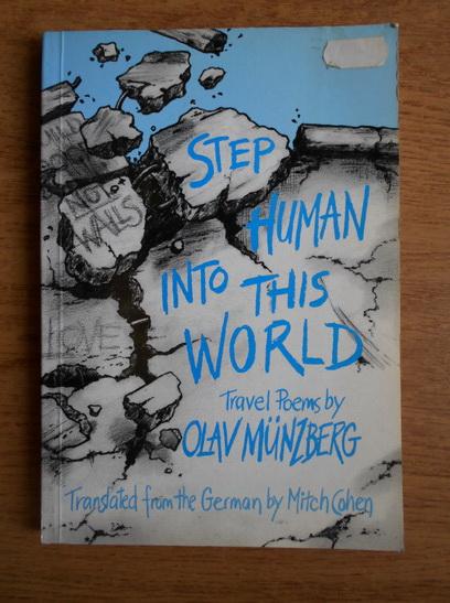 Anticariat: Olav Munzberg - Step human into this world