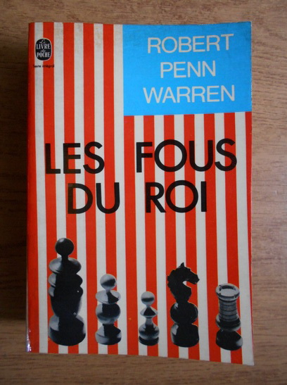 Anticariat: Robert Penn Warren - Les fous du Roi