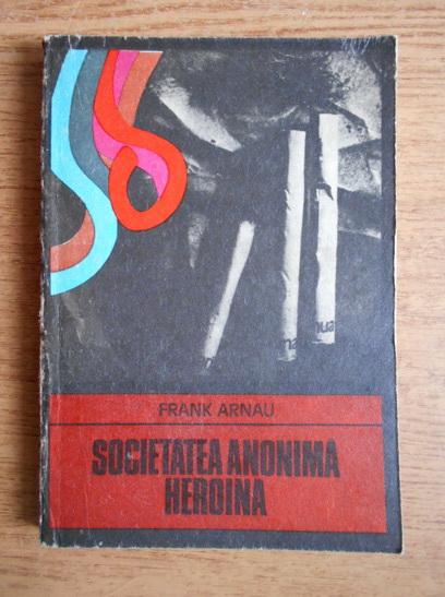 Anticariat: Frank Arnau - Societatea anonima heroina