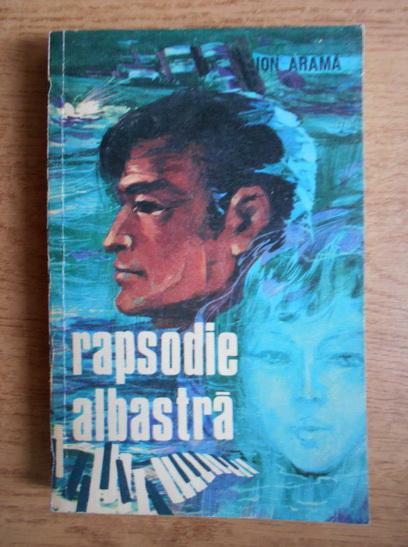 Anticariat: Ion Arama - Rapsodie albastra
