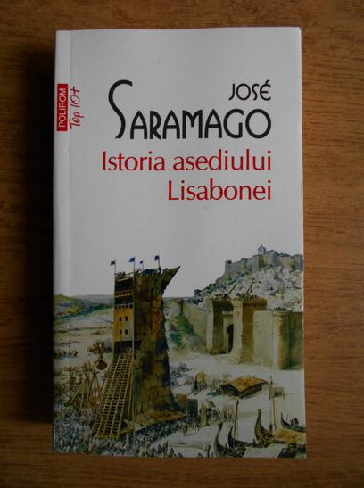 Anticariat: Jose Saramago - Istoria asediului Lisabonei