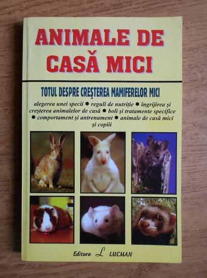 Anticariat: Margie Wilson - Animale de casa mici. Totul despre cresterea mamiferelor mici