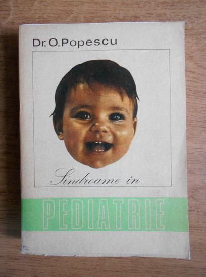 Anticariat: Octavian Popescu - Sindroame in pediatrie