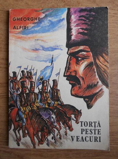 Anticariat: Gheorghe Alfiri - Torta peste veacuri