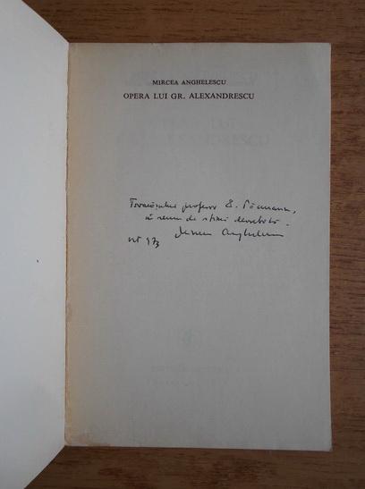 Anticariat: Mircea Anghelescu - Introducere in opera lui Gr. Alexandrescu (cu autograful autorului)