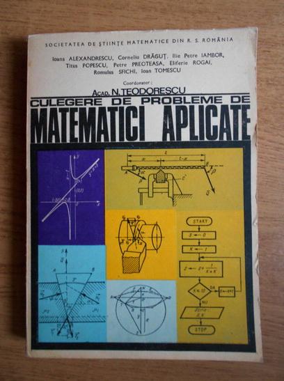 Anticariat: N. Teodorescu - Culegere de probleme de matematici aplicate