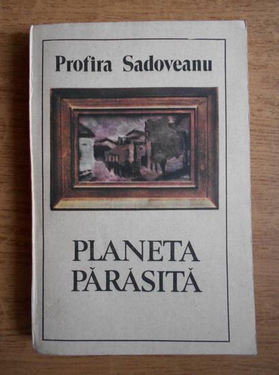 Anticariat: Profira Sadoveanu - Planeta parasita