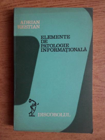 Anticariat: Adrian Restian - Elemente de patologie informationala