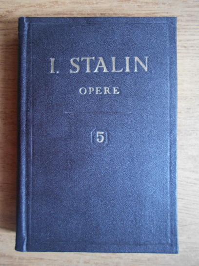 Anticariat: I. V. Stalin - Opere (volumul 5)