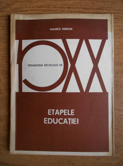 Anticariat: Maurice Debesse - Etapele Educatiei