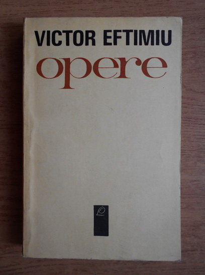 Anticariat: Victor Eftimiu - Opere (volumul 1)