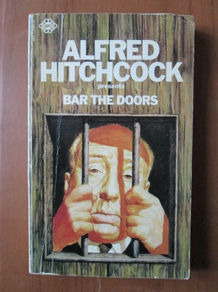 Anticariat: Alfred Hitchcock - Bar the doors