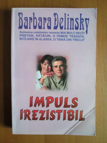 Anticariat: Barbara Delinsky - Impuls irezistibil