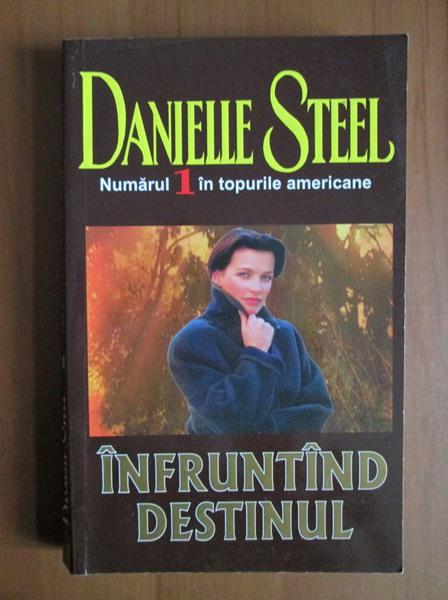 Anticariat: Danielle Steel - Infruntand destinul