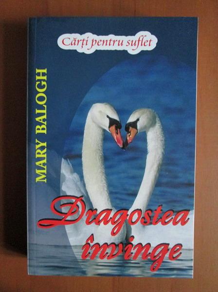 Anticariat: Mary Balogh - Dragostea invinge