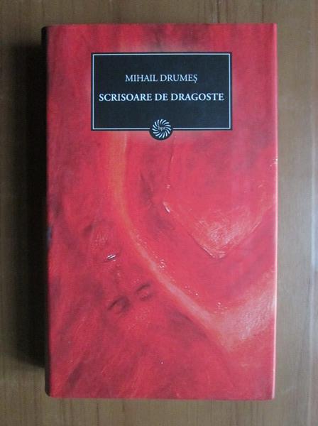 Anticariat: Mihail Drumes - Scrisoare de dragoste
