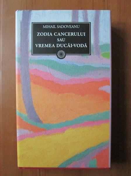 Anticariat: Mihail Sadoveanu - Zodia Cancerului sau vremea Ducai Voda