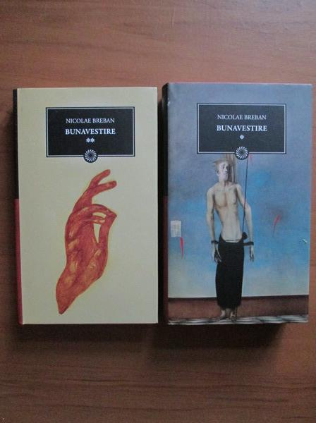 Anticariat: Nicolae Breban - Bunavestire (2 volume)