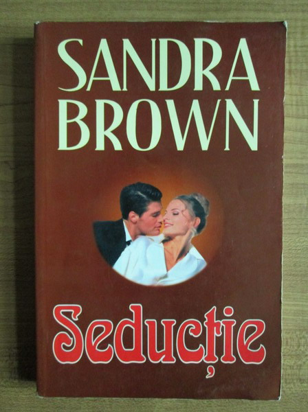 Anticariat: Sandra Brown - Seductie