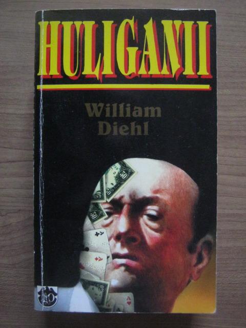 Anticariat: William Diehl - Huliganii