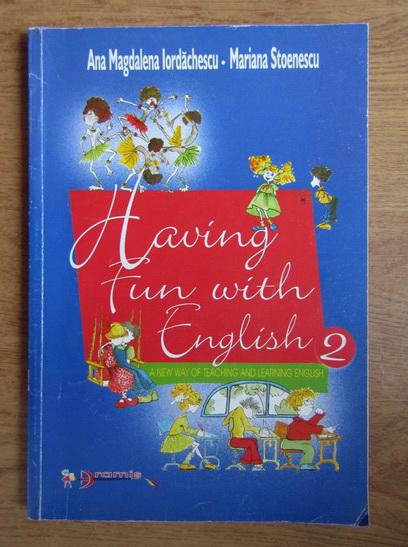 Anticariat: Ana Magdalena Iordachescu - Having fun with English (volumul 2)