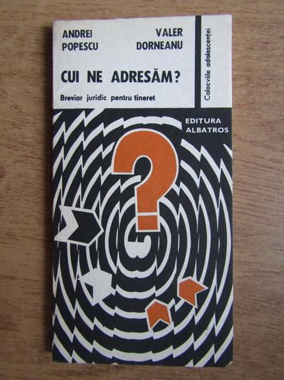Anticariat: Andrei Popescu - Cui ne adresam?