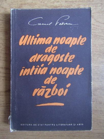 Anticariat: Camil Petrescu - Ultima noapte de dragoste intaia noapte de razboi