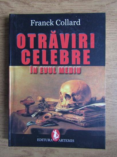 Anticariat: Franck Collard - Otraviri celebre in Evul Mediu