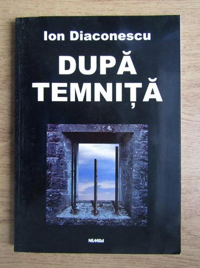Anticariat: Ion Diaconescu - Dupa temnita