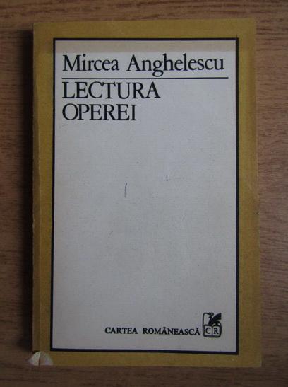 Anticariat: Mircea Anghelescu - Lectura operei
