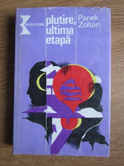Anticariat: Panek Zoltan - Plutire, ultima etapa. Istoria unei evadari in tentative repetate