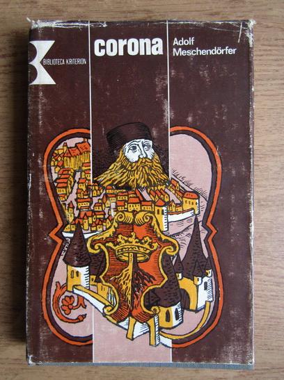 Anticariat: Adolf Meschendorfer - Corona