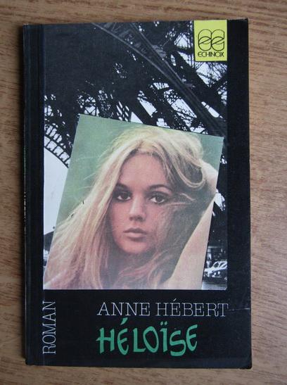Anticariat: Anne Hebert - Heloise