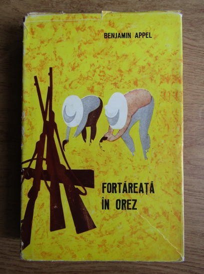 Anticariat: Benjamin Appel - Fortareata in orez