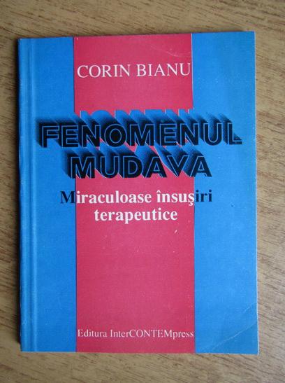 Anticariat: Corin Bianu - Fenomenul mudava. Miraculoase insusiri terapeutice