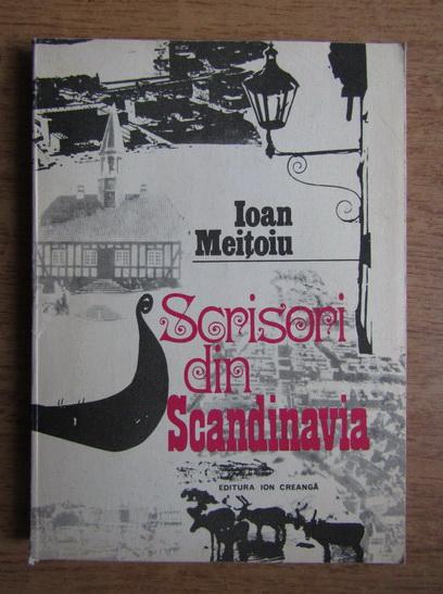 Anticariat: Ioan Meitoiu - Scrisori din Scandinavia