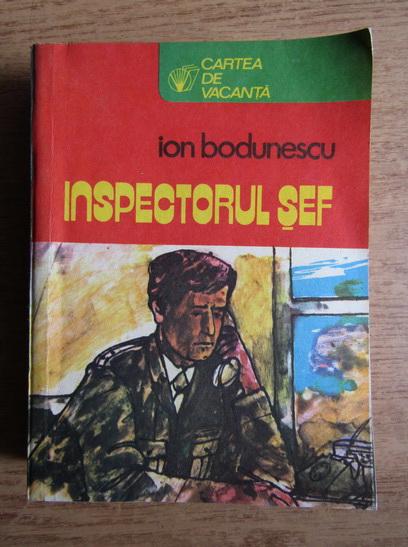 Anticariat: Ion Bodunescu - Inspectorul sef (volumul 3)