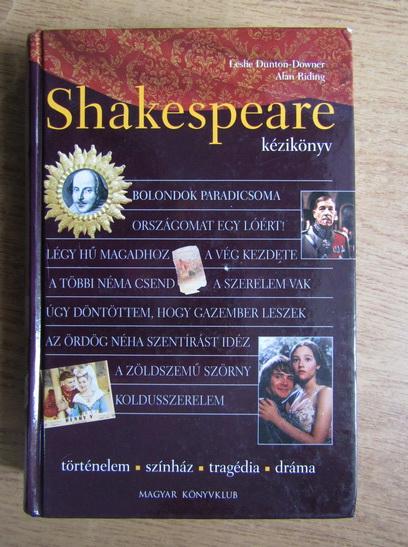 Anticariat: Leslie Dunton-Downer - Shakespeare, Kezikonyv