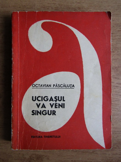 Anticariat: Octavian Pascaluta - Ucigasul va veni singur