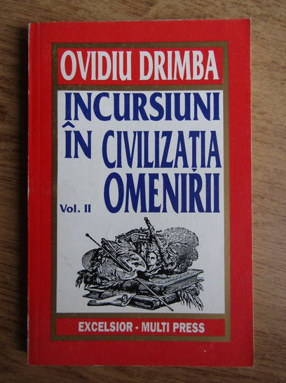 Anticariat: Ovidiu Drimba - Incursiuni in civilizatia omenirii (volumul 2)