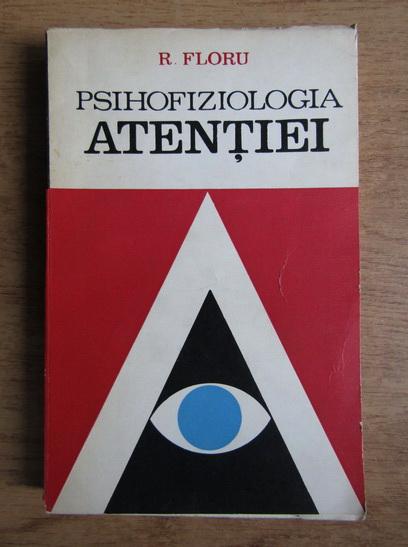 Anticariat: Robert Floru - Psihofiziologia atentiei