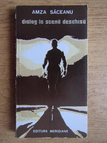 Anticariat: Amza Saceanu - Dialog la scena deschisa
