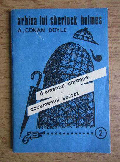 Anticariat: Conan Doyle - Diamantul coroanei. Documentul secret