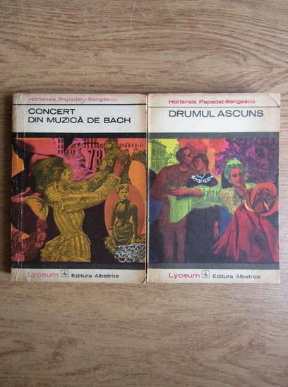 Anticariat: Hortensia Papadat Bengescu - Drumul ascuns. Concert din muzica de Bach (2 volume)