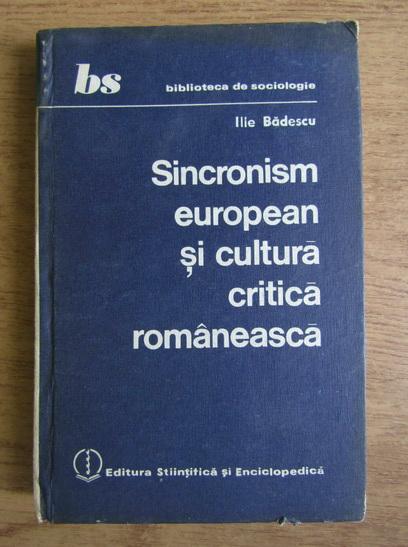 Anticariat: Ilie Badescu - Sincronism european si cultura critica romaneasca