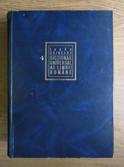 Anticariat: Lazar Saineanu - Dictionar universal al limbii romane